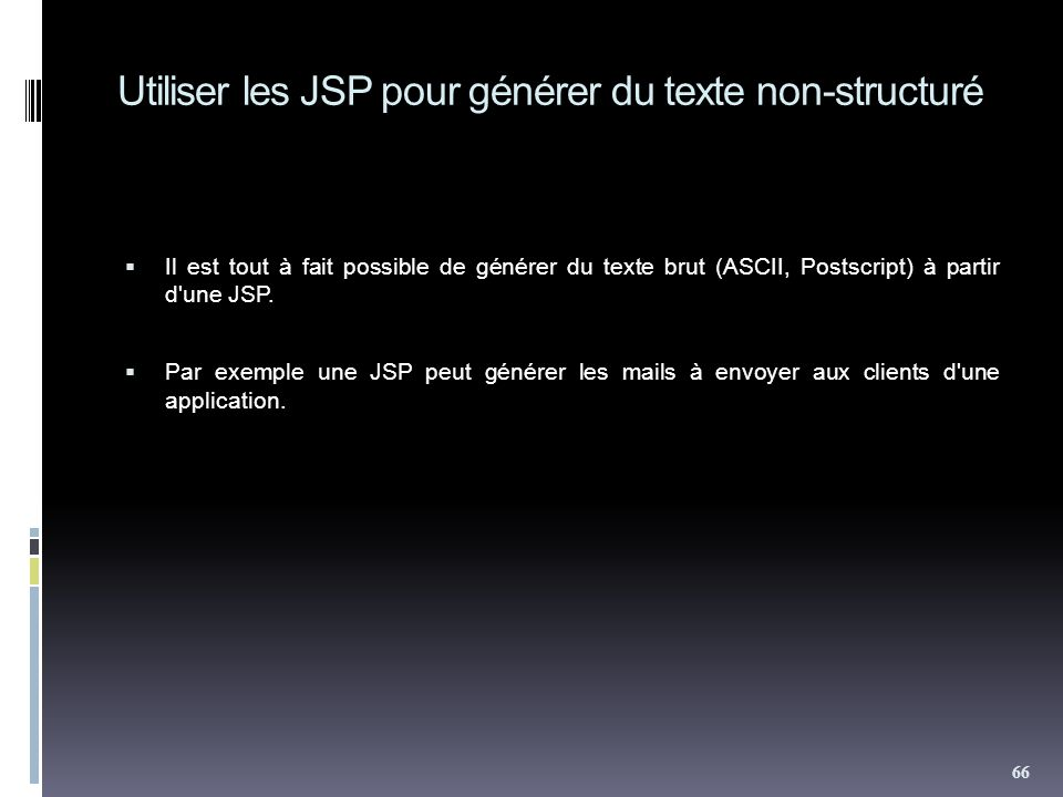 Utiliser les JSP pour générer du texte non-structuré