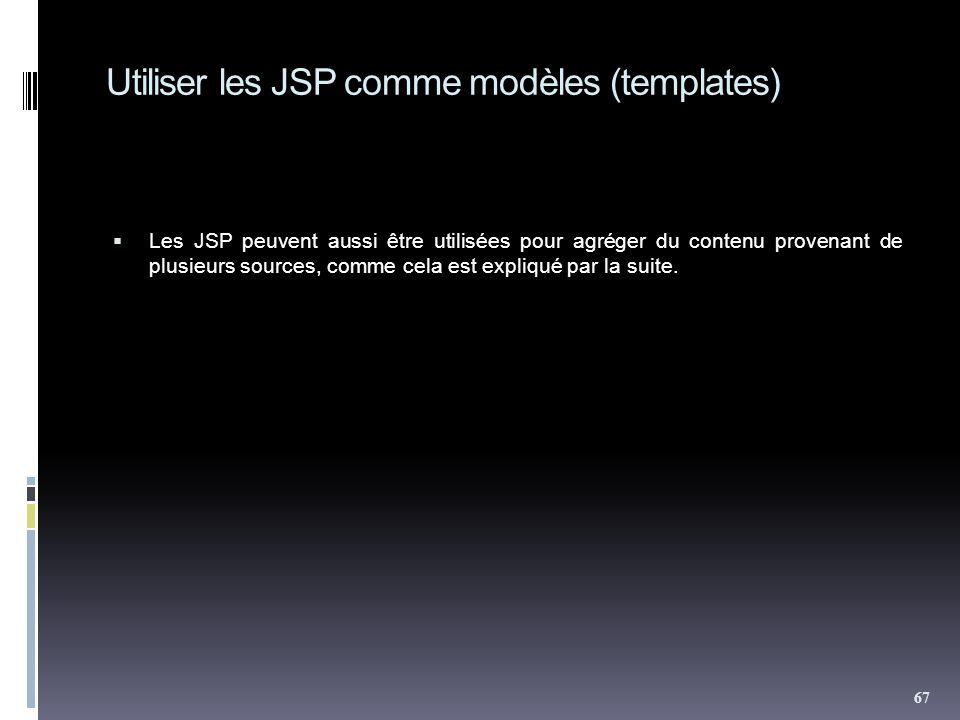 Utiliser les JSP comme modèles (templates)