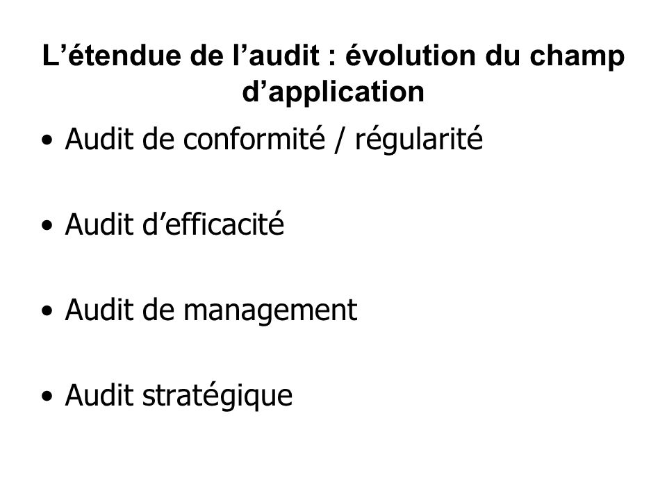 L'étendue de l'audit : évolution du champ d'application