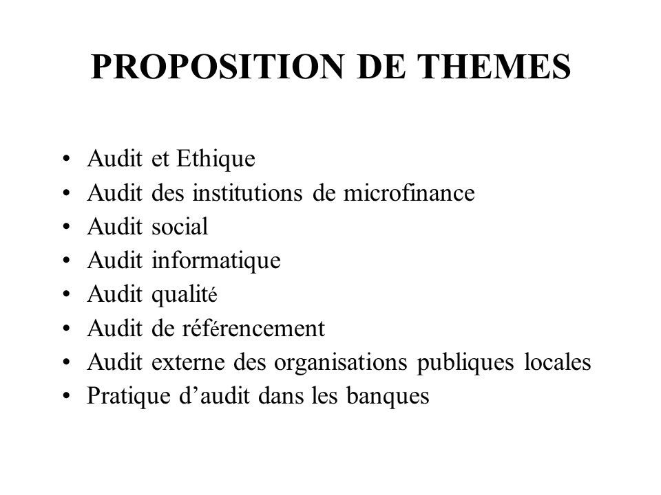 PROPOSITION DE THEMES Audit et Ethique