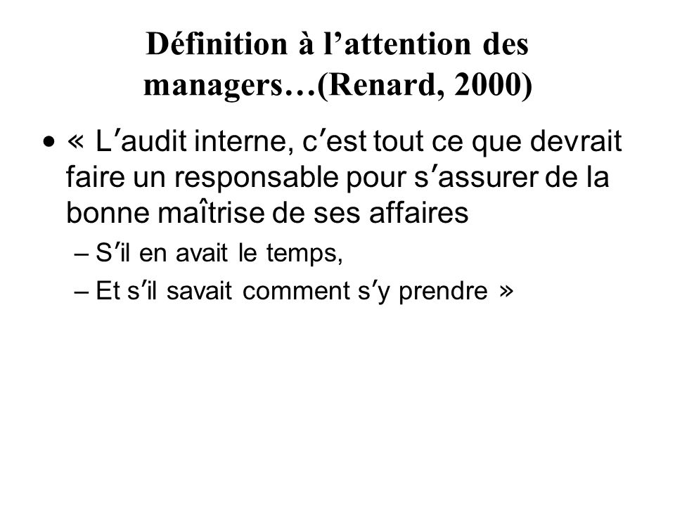 Définition à l'attention des managers…(Renard, 2000)