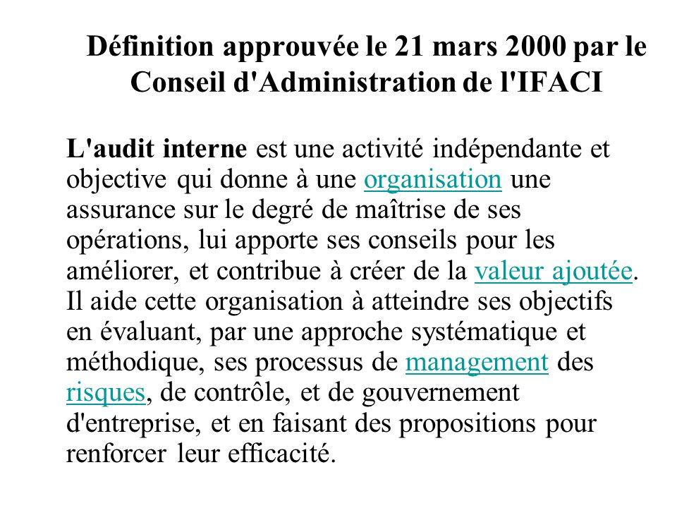 Définition approuvée le 21 mars 2000 par le Conseil d Administration de l IFACI