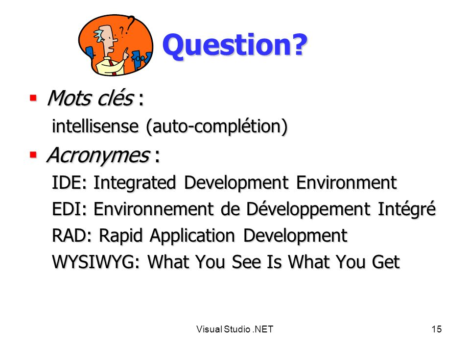 Question Mots clés : Acronymes : intellisense (auto-complétion)