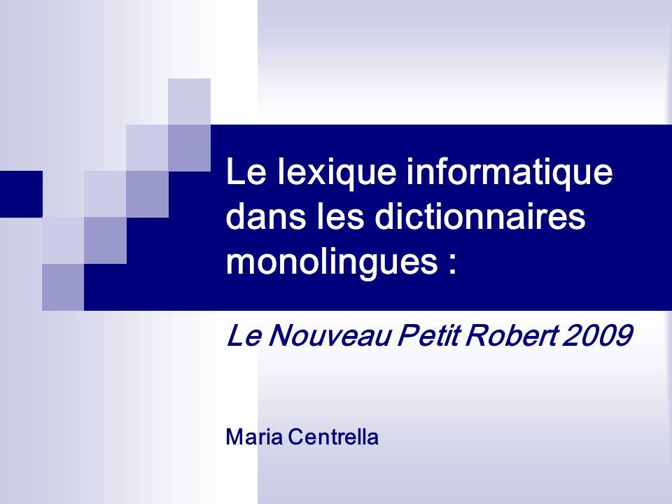 Le lexique informatique dans les dictionnaires monolingues :