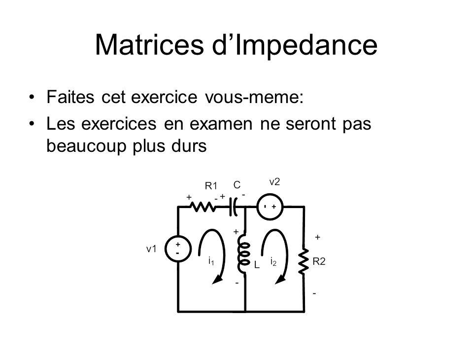 Matrices d'Impedance Faites cet exercice vous-meme: