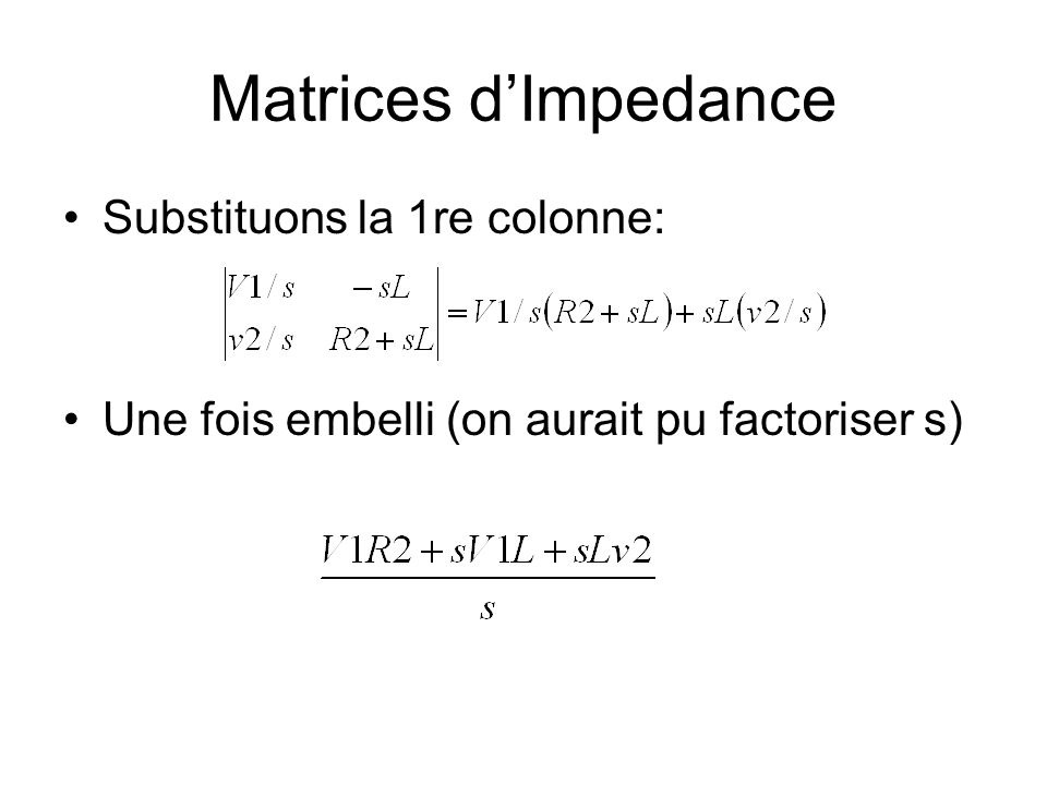 Matrices d'Impedance Substituons la 1re colonne: