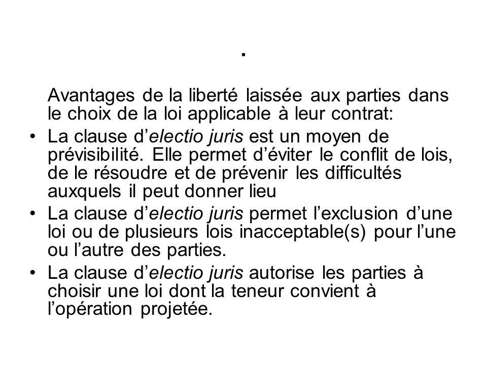 . Avantages de la liberté laissée aux parties dans le choix de la loi applicable à leur contrat: