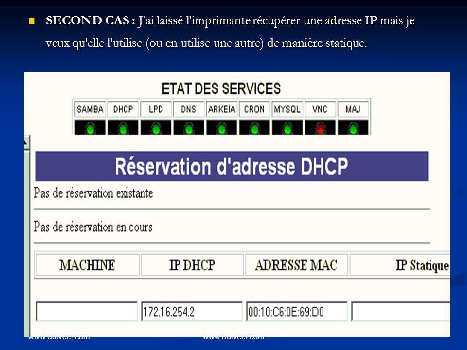 SECOND CAS : J ai laissé l imprimante récupérer une adresse IP mais je veux qu elle l utilise (ou en utilise une autre) de manière statique.