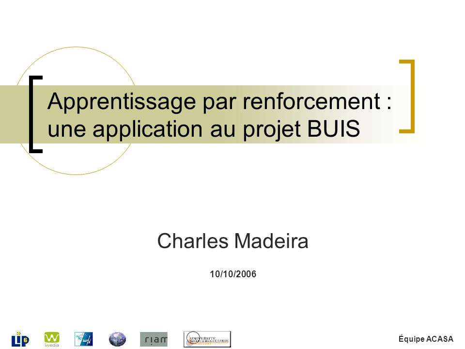 Apprentissage par renforcement : une application au projet BUIS