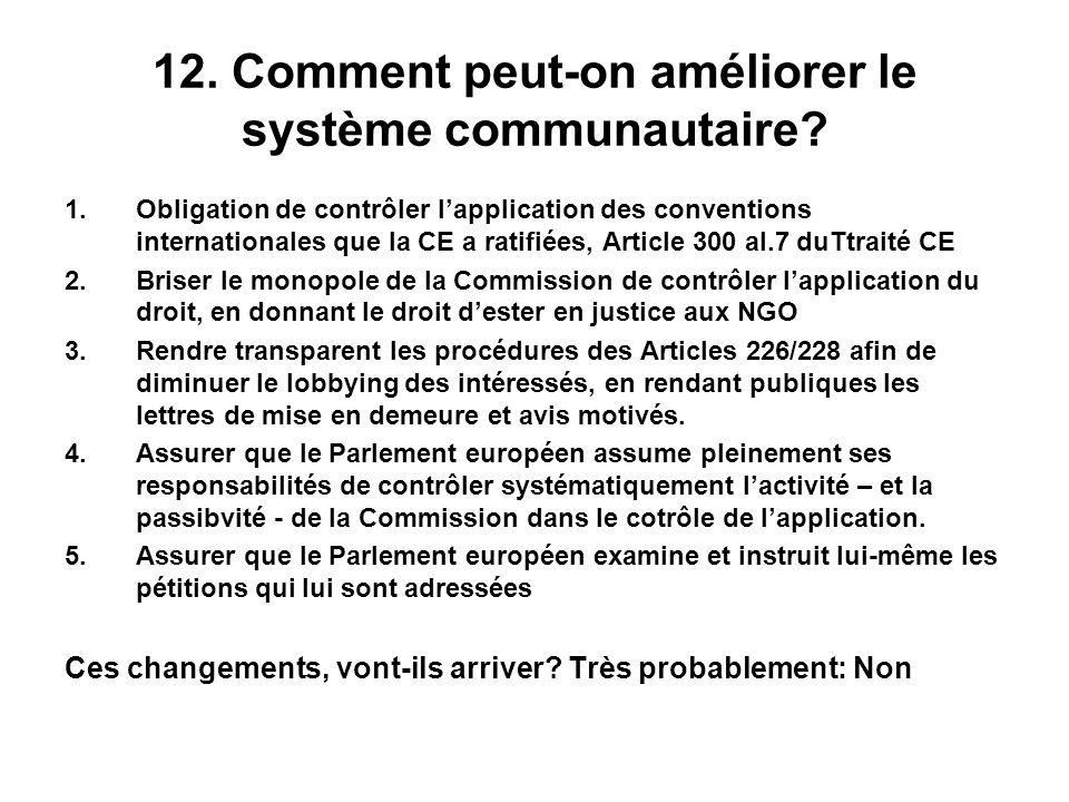 12. Comment peut-on améliorer le système communautaire