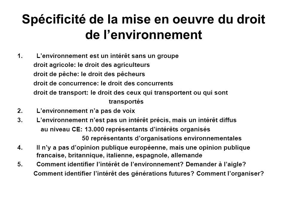 Spécificité de la mise en oeuvre du droit de l'environnement