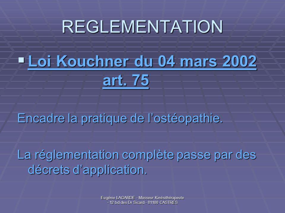 REGLEMENTATION Loi Kouchner du 04 mars 2002 art. 75