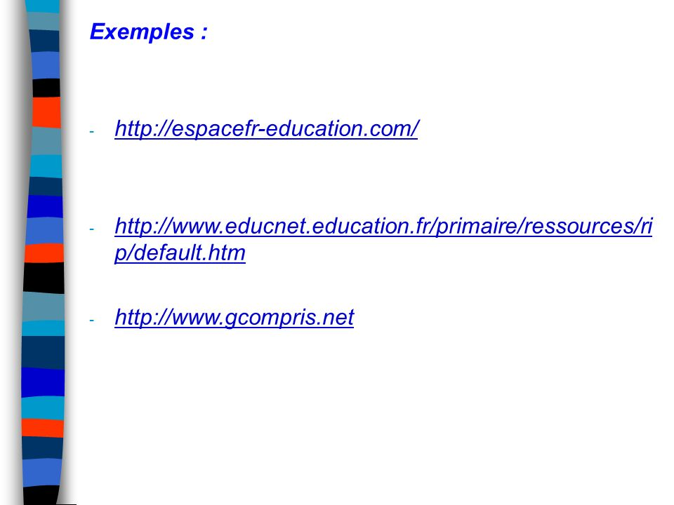 Exemples : http://espacefr-education.com/ http://www.educnet.education.fr/primaire/ressources/rip/default.htm.