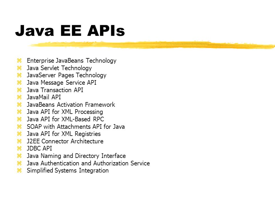 Java EE APIs Enterprise JavaBeans Technology Java Servlet Technology