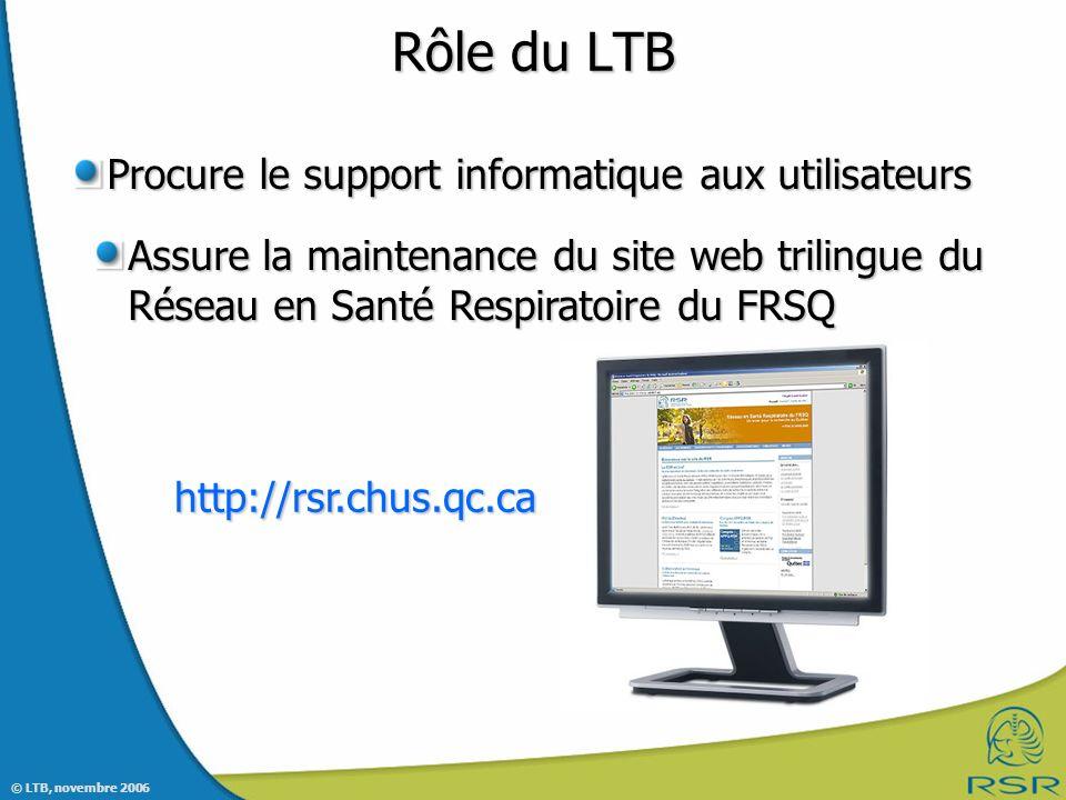 Rôle du LTB Procure le support informatique aux utilisateurs