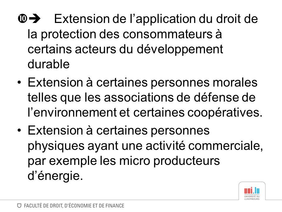  Extension de l'application du droit de la protection des consommateurs à certains acteurs du développement durable