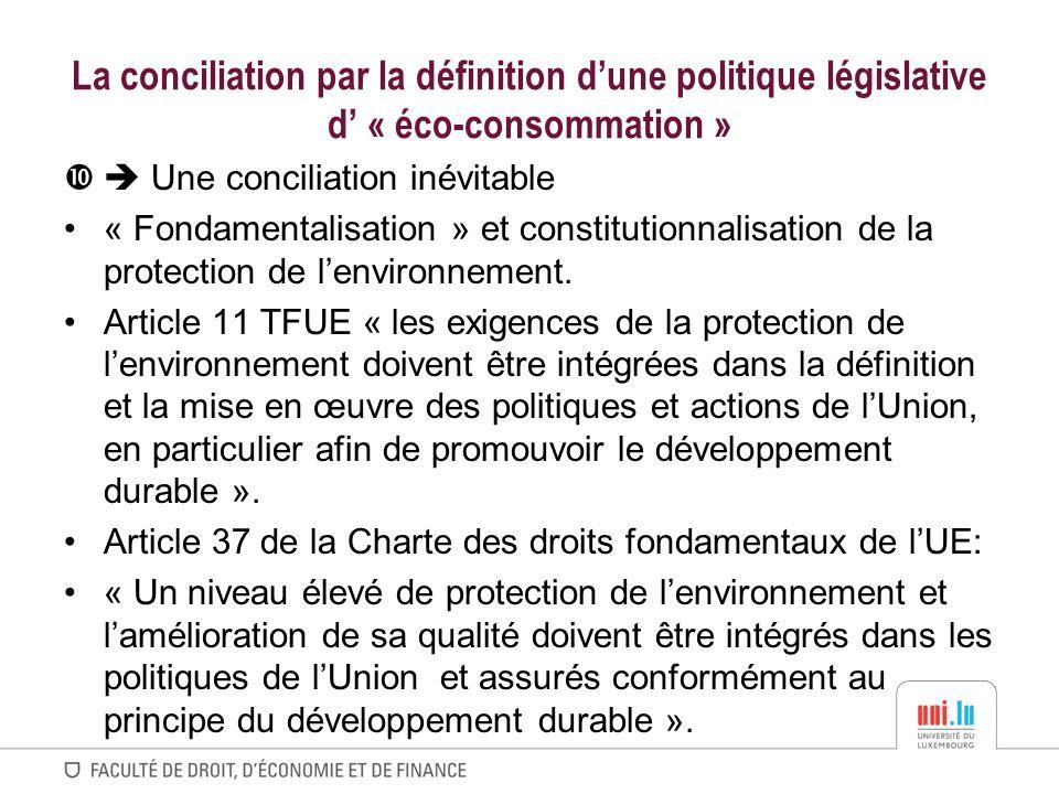 La conciliation par la définition d'une politique législative d' « éco-consommation »