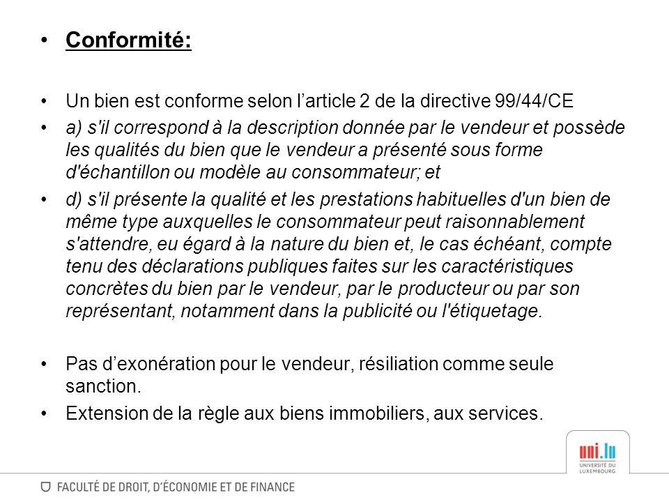 Conformité: Un bien est conforme selon l'article 2 de la directive 99/44/CE.