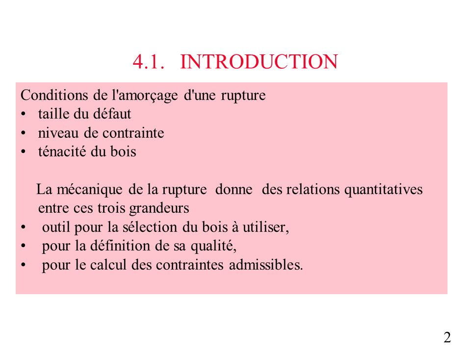 4.1. INTRODUCTION Conditions de l amorçage d une rupture