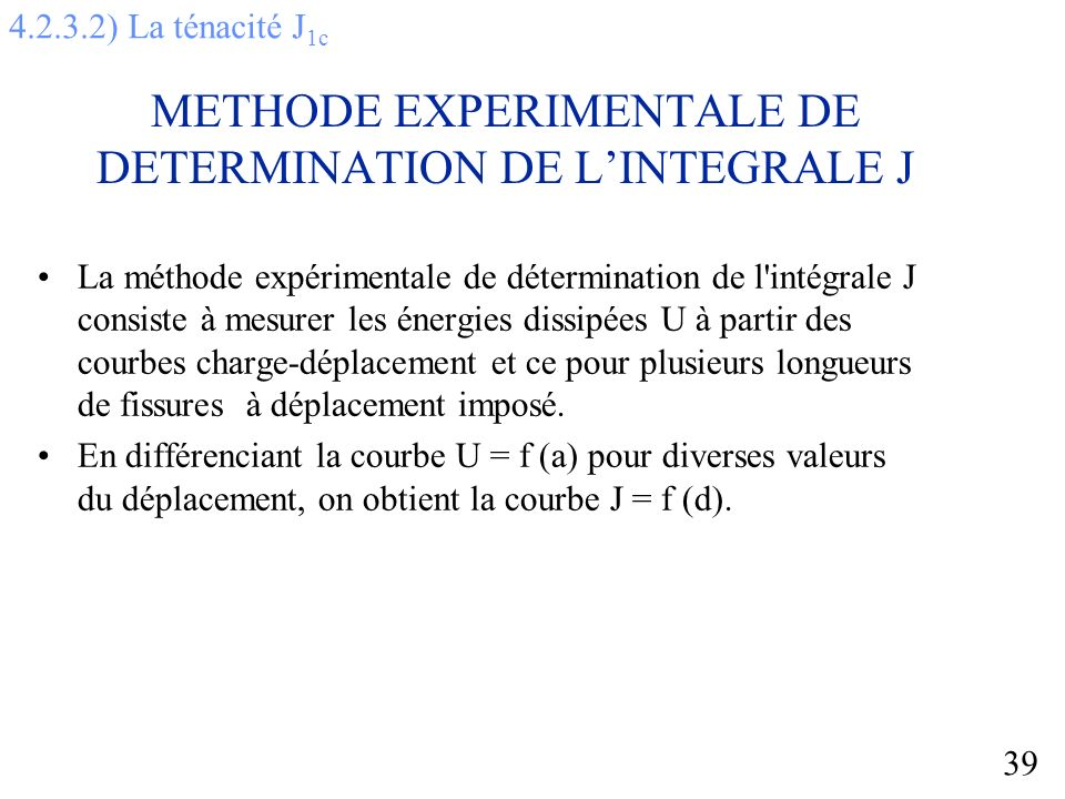 METHODE EXPERIMENTALE DE DETERMINATION DE L'INTEGRALE J