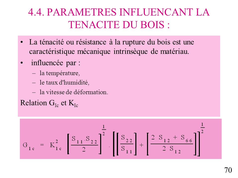 4.4. PARAMETRES INFLUENCANT LA TENACITE DU BOIS :