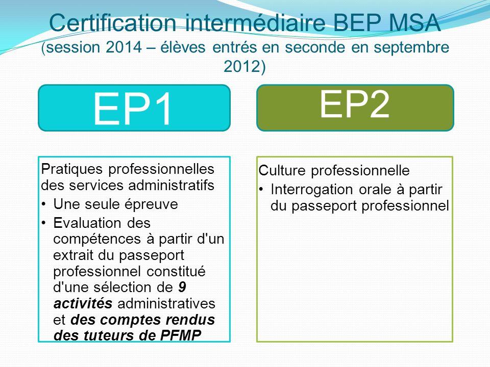 Certification intermédiaire BEP MSA (session 2014 – élèves entrés en seconde en septembre 2012)