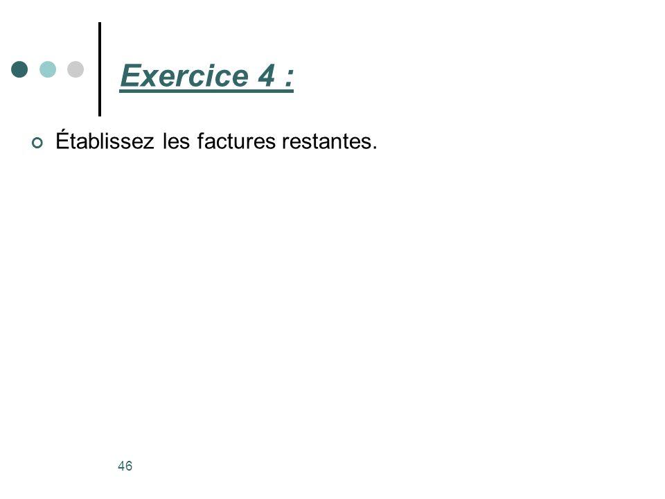 Exercice 4 : Établissez les factures restantes.