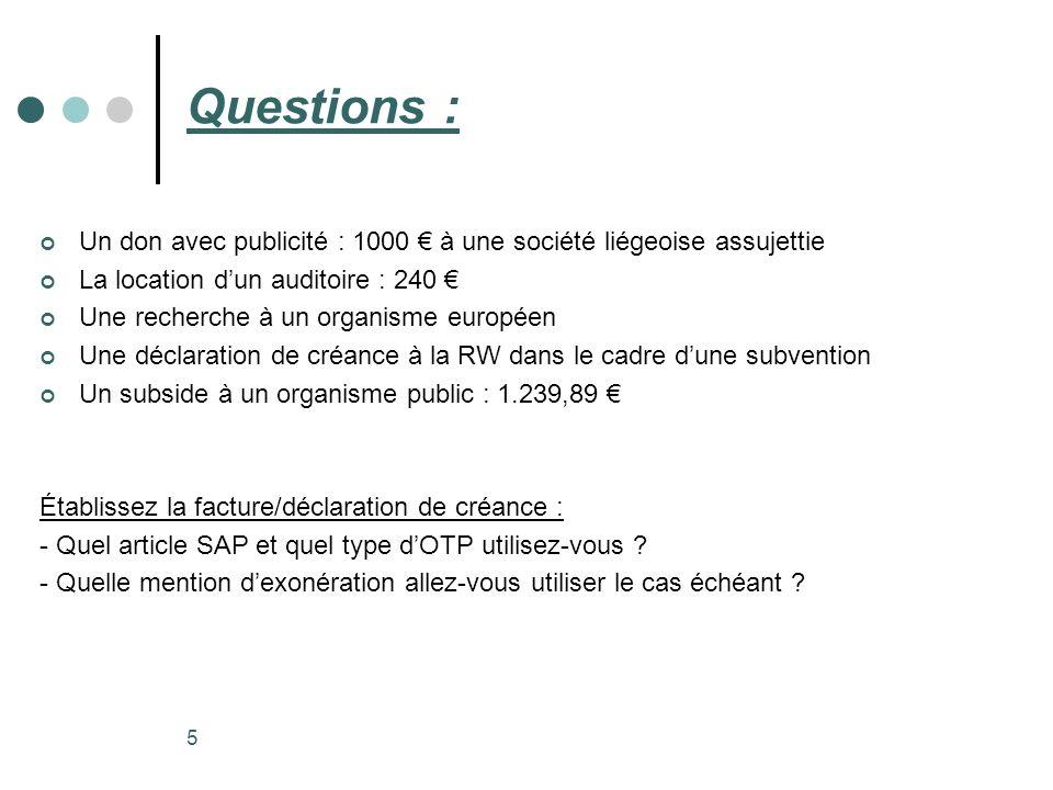 Questions : Un don avec publicité : 1000 € à une société liégeoise assujettie. La location d'un auditoire : 240 €