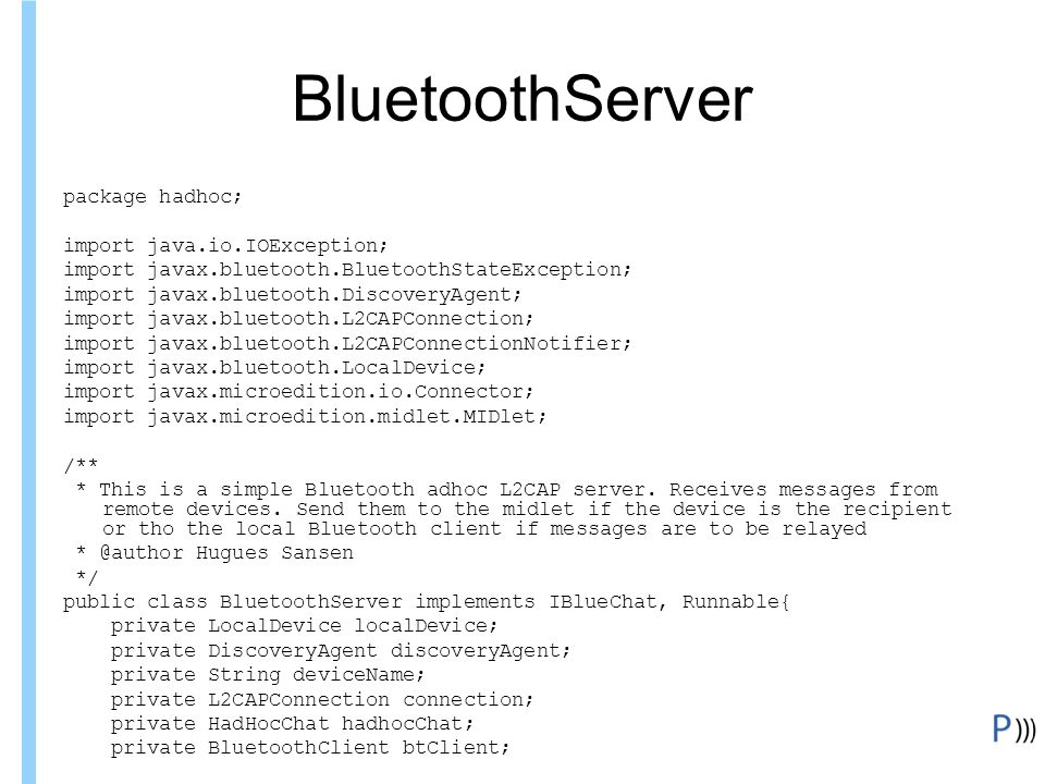 BluetoothServer package hadhoc; import java.io.IOException;