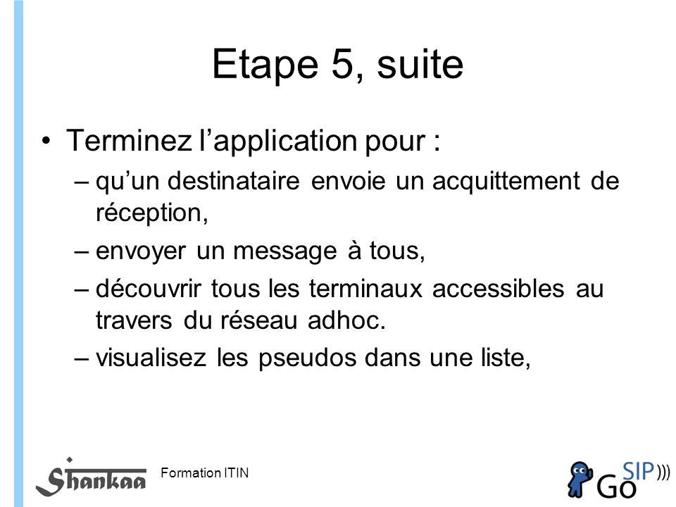 Etape 5, suite Terminez l'application pour :