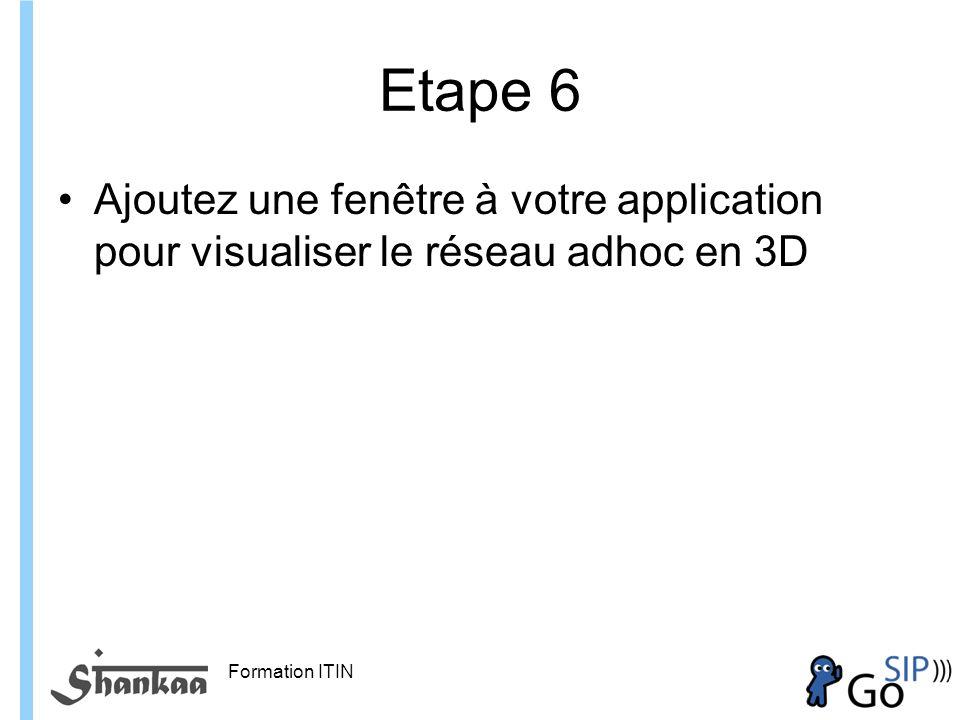 Etape 6 Ajoutez une fenêtre à votre application pour visualiser le réseau adhoc en 3D.