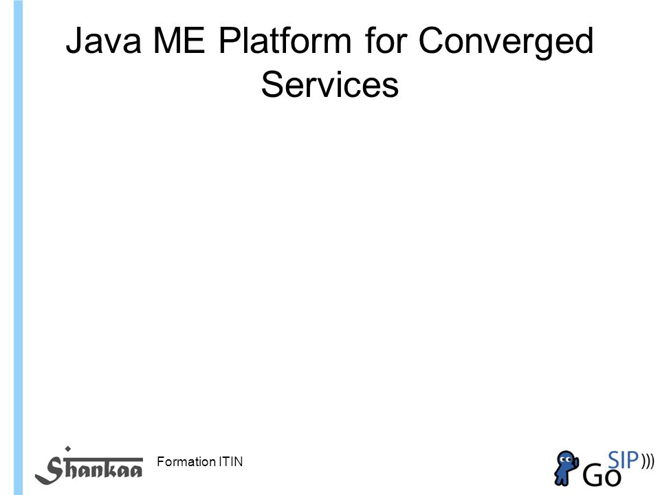 Java ME Platform for Converged Services