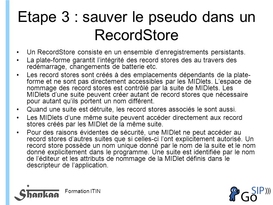 Etape 3 : sauver le pseudo dans un RecordStore