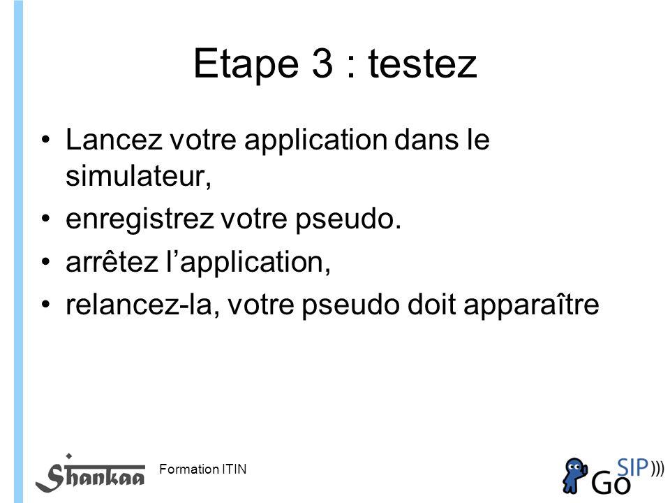 Etape 3 : testez Lancez votre application dans le simulateur,