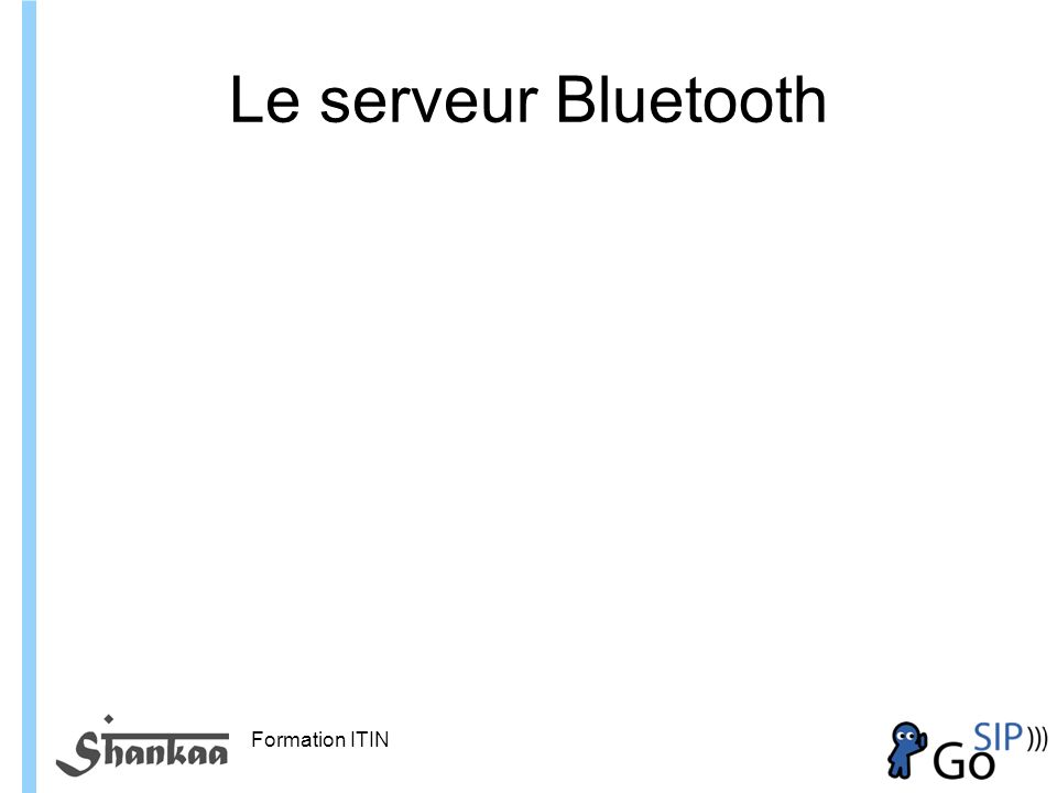 Le serveur Bluetooth Formation ITIN
