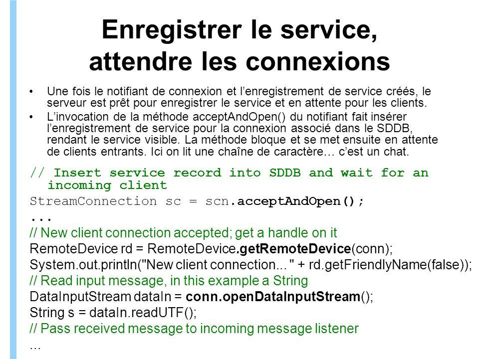 Enregistrer le service, attendre les connexions