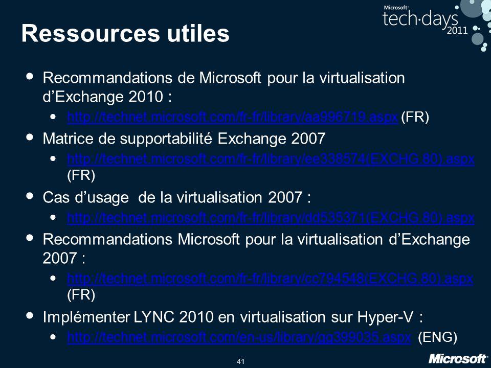 Ressources utiles Recommandations de Microsoft pour la virtualisation d'Exchange 2010 :