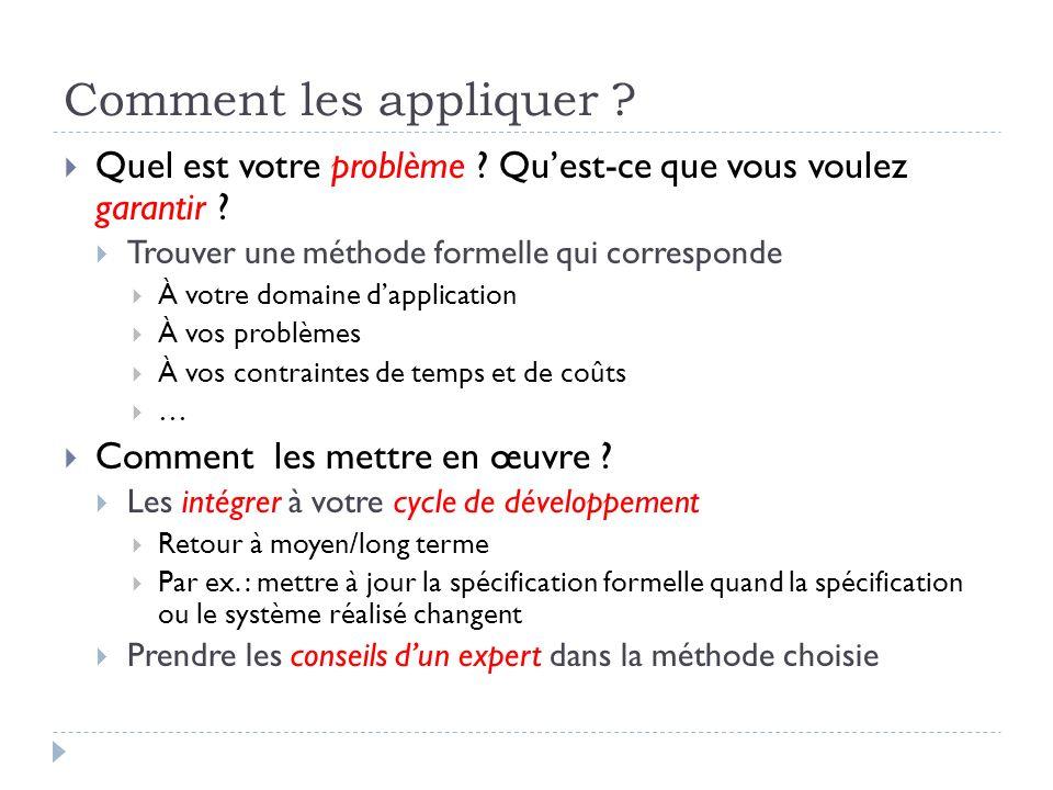 Comment les appliquer Quel est votre problème Qu'est-ce que vous voulez garantir Trouver une méthode formelle qui corresponde.