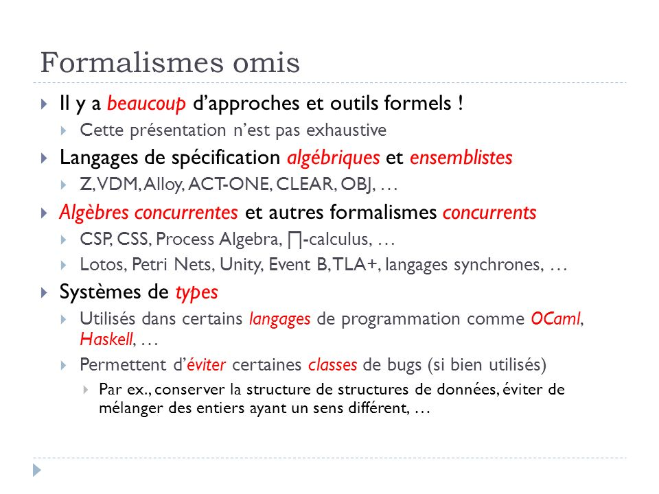 Formalismes omis Il y a beaucoup d'approches et outils formels !