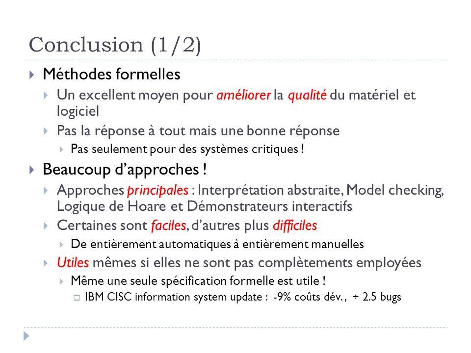 Conclusion (1/2) Méthodes formelles Beaucoup d'approches !