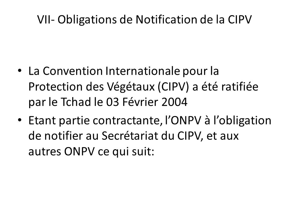 VII- Obligations de Notification de la CIPV