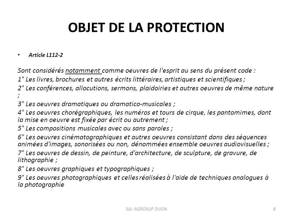 OBJET DE LA PROTECTION Article L112-2. Sont considérés notamment comme oeuvres de l esprit au sens du présent code :