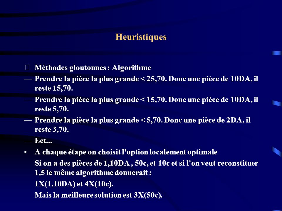 Heuristiques Méthodes gloutonnes : Algorithme