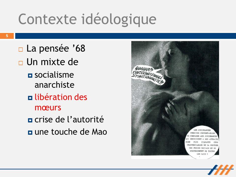 Contexte idéologique La pensée '68 Un mixte de socialisme anarchiste