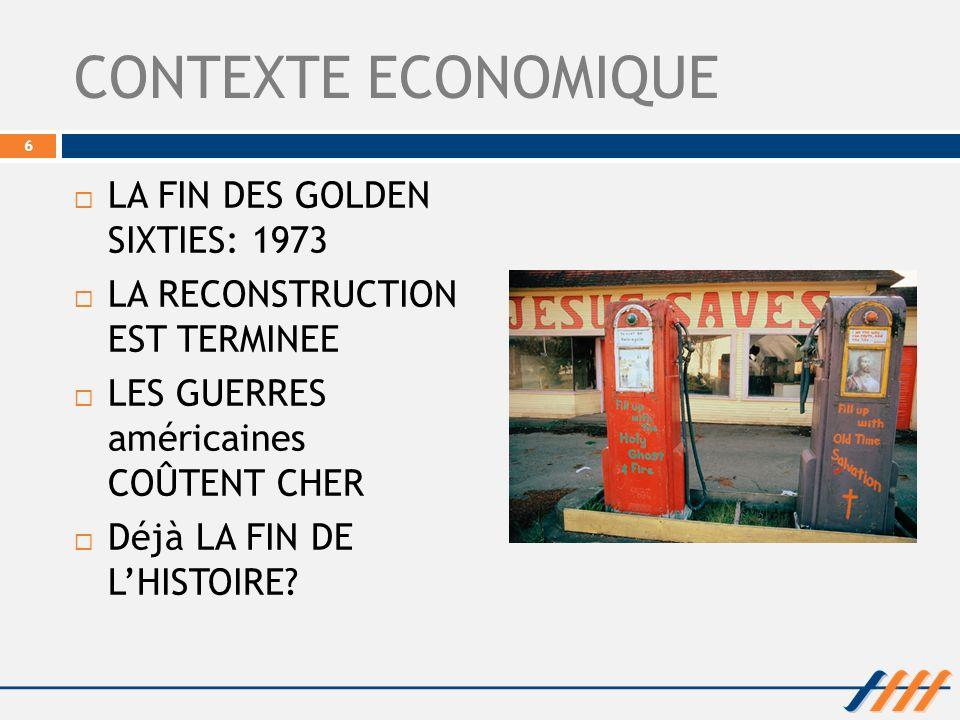 CONTEXTE ECONOMIQUE LA FIN DES GOLDEN SIXTIES: 1973