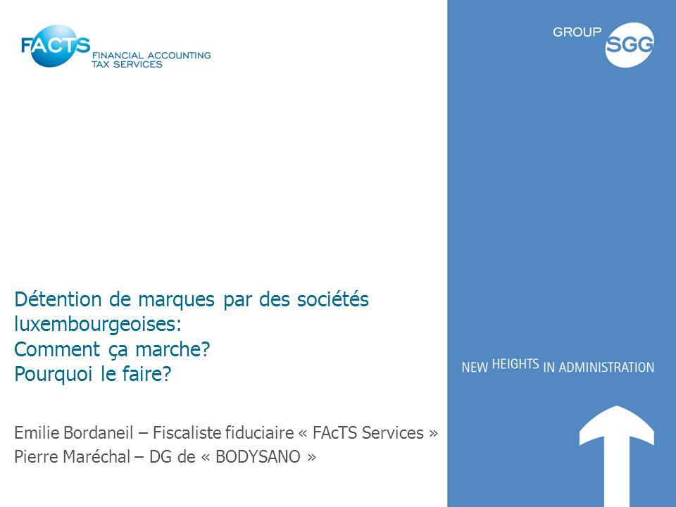 Détention de marques par des sociétés luxembourgeoises: Comment ça marche Pourquoi le faire