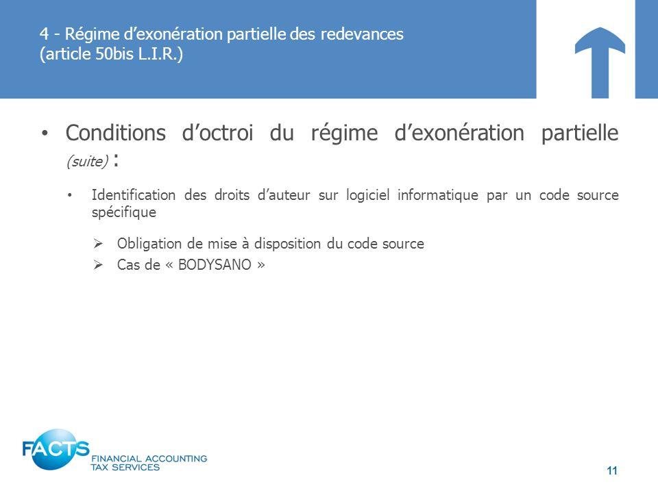 Conditions d'octroi du régime d'exonération partielle (suite) :
