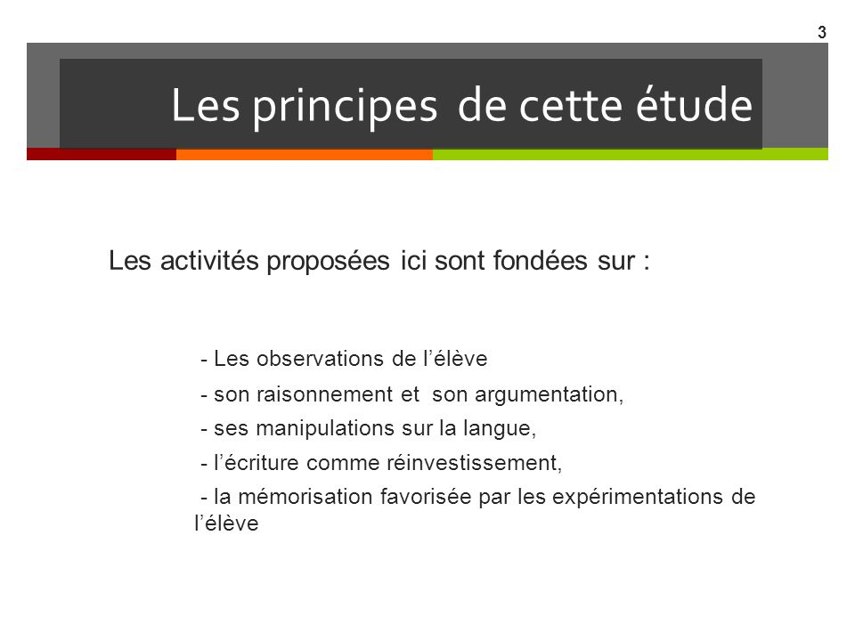 Les principes de cette étude