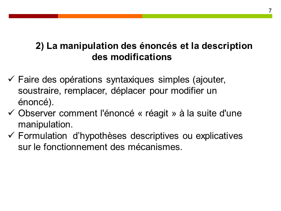 2) La manipulation des énoncés et la description des modifications
