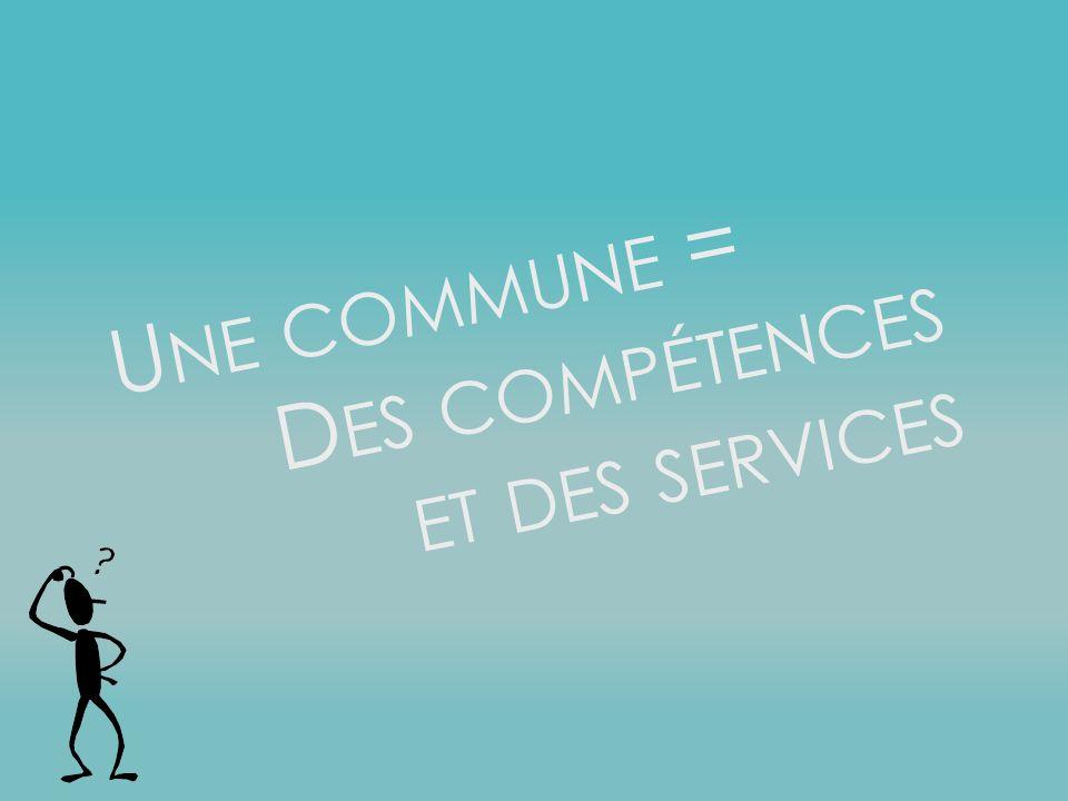 Une commune = Des compétences et des services